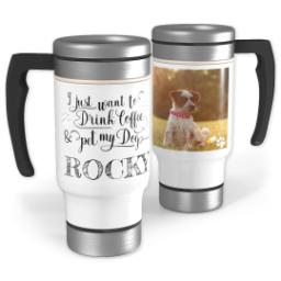 Thumbnail for Stainless Steel Photo Travel Mug, 14oz with Pet My Dog design 1